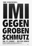 Knoebel, Imi - 2002 - Kunstverein Braunschweig (Imi gegen groben Schmutz)