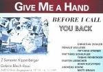 Kippenberger, Martin - 1991 - (Give me a hand) Galerie Bleich-Rossi Graz