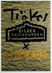 Trökes, Heinz - 1965 - Eldorado, Galerie der Spiegel, Köln