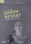 Neshat, Shirin - 2017 - Kunsthalle Tübingen