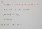 Rainer, Arnulf - 1961 - 4 Filme von Peter Kubelka